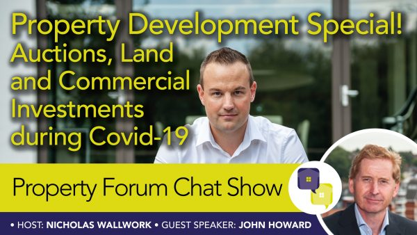 Podcast: Nick Wallwork and John Howard discuss property development during Covid-19